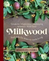 Milkwood: Real skills for down-to-earth living (Paperback)