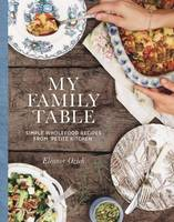 My Family Table: Simple Wholefood Recipes from Petite Kitchen (Hardback)