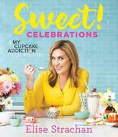 Sweet! Celebrations: A My Cupcake Addiction Cookbook (Hardback)