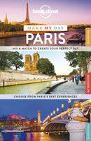 Lonely Planet Make My Day Paris - Travel Guide (Spiral bound)