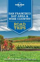 Lonely Planet San Francisco Bay Area & Wine Country Road Trips - Travel Guide (Paperback)