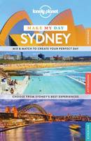 Lonely Planet Make My Day Sydney - Travel Guide (Spiral bound)