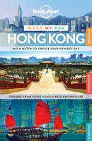 Lonely Planet Make My Day Hong Kong - Travel Guide (Spiral bound)