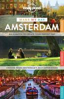 Lonely Planet Make My Day Amsterdam - Travel Guide (Spiral bound)