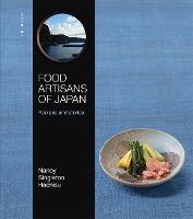 Food Artisans of Japan: Recipes and stories (Hardback)