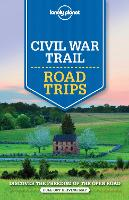 Lonely Planet Civil War Trail Road Trips - Travel Guide (Paperback)