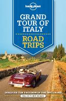 Lonely Planet Grand Tour of Italy Road Trips - Travel Guide (Paperback)