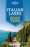 Lonely Planet Italian Lakes Road Trips - Travel Guide (Paperback)