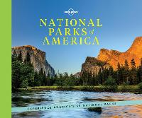 National Parks of America: Experience America's 59 National Parks - Lonely Planet (Hardback)