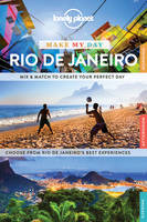 Lonely Planet Make My Day Rio de Janeiro - Travel Guide (Spiral bound)