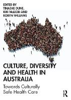Culture, Diversity and Health in Australia: Towards Culturally Safe Health Care (Paperback)