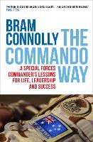 The Commando Way: A Special Forces commander's lessons for life, leadership and success (Paperback)
