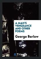 A Man's Vengeance and Other Poems (Paperback)