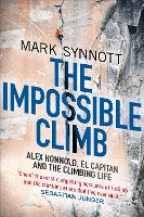 The Impossible Climb: Alex Honnold, El Capitan and the Climbing Life (Hardback)