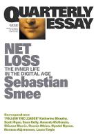 Net Loss: The Inner Life in the Digital Age: Quarterly Essay 72 (Paperback)