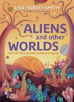 Aliens and Other Worlds: True Tales from Our Solar System and Beyond (Hardback)