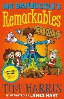 Mr Bambuckle's Remarkables Go Wild (Paperback)