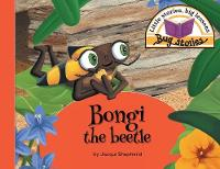 Bongi the Beetle: Little Stories, Big Lessons - Bug Stories (Paperback)