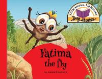 Fatima the Fly: Little Stories, Big Lessons - Bug Stories (Paperback)