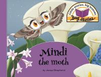 Mindi the Moth: Little Stories, Big Lessons - Bug Stories (Paperback)