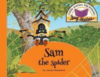 Sam the Spider: Little Stories, Big Lessons - Bug Stories (Paperback)