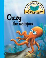 Ozzy the Octopus: Little Stories, Big Lessons - Sea Stories (Paperback)
