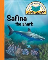 Safina the Shark: Little Stories, Big Lessons - Sea Stories (Paperback)