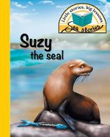 Suzy the Seal: Little Stories, Big Lessons - Sea Stories (Paperback)