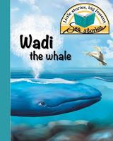 Wadi the Whale: Little Stories, Big Lessons - Sea Stories (Paperback)