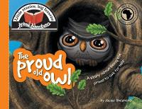 The Proud Old Owl: Little Stories, Big Lessons - Animal Adventures (Paperback)