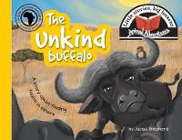 The Unkind Buffalo: Little Stories, Big Lessons - Animal Adventures (Paperback)
