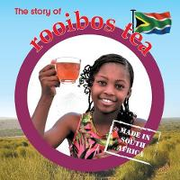 The story of rooibos tea: Made in South Africa - Made in South Africa (Paperback)