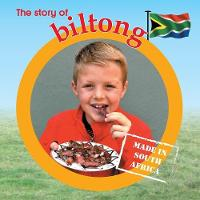 The story of biltong: Made in South Africa - Made in South Africa (Paperback)