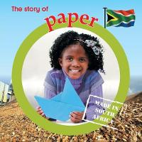 The story of paper: Made in South Africa - Made in South Africa (Paperback)