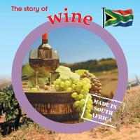The story of wine: Made in South Africa - Made in South Africa (Paperback)