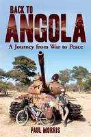 Back to Angola: A journey from war to peace (Paperback)