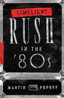 Limelight: Rush In The '80s