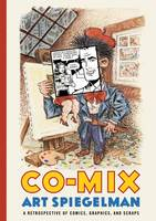 Co-Mix: A Retrospective of Comics, Graphics and Scraps (Hardback)