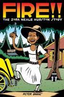 Fire!!: The Zora Neale Hurston Story (Hardback)