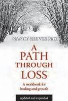 A Path Through Loss: A Guide to Writing Your Healing & Growth (Paperback)