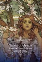 Tides of Grace: Book 1 of the Grace Sextet - Grace Sextet (Hardback)