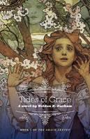 Tides of Grace: Book 1 of the Grace Sextet - Grace Sextet (Paperback)