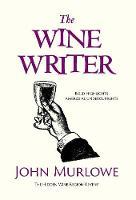 The Wine Writer: Bold Highlights Ambrosial Undercurrents (Hardback)