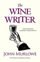 The Wine Writer: Bold Highlights Ambrosial Undercurrents (Paperback)