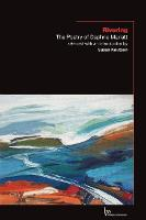 Rivering: The Poetry of Daphne Marlatt (Paperback)