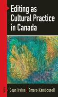 Editing as Cultural Practice in Canada (Paperback)