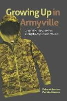 Growing Up in Armyville: Canada's Military Families during the Afghanistan Mission (Paperback)