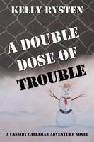A Double Dose of Trouble: A Cassidy Callahan Adventure Novel (Paperback)