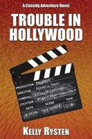 Trouble in Hollywood: A Cassidy Adventure Novel (Paperback)