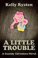 A Little Trouble: A Cassidy Adventure Novel (Paperback)